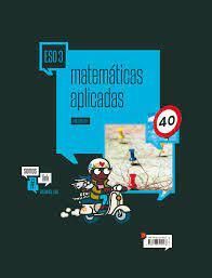Solucionario Matematicas Aplicadas 3 ESO Editex